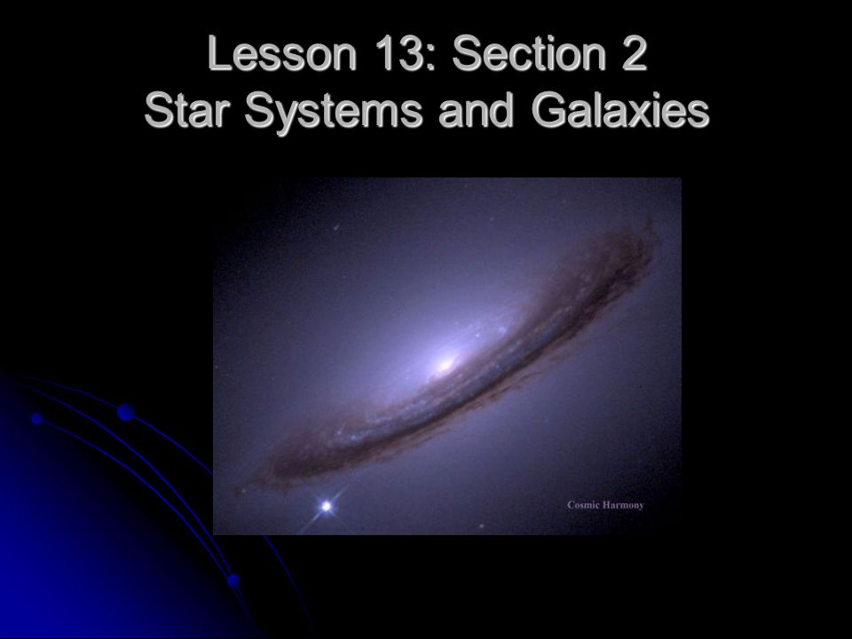 Lesson 13: Section 2 Star Systems and Galaxies