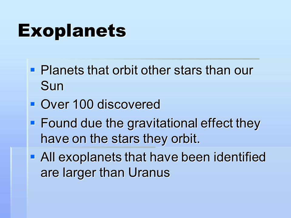Exoplanets Planets that orbit other stars than our Sun