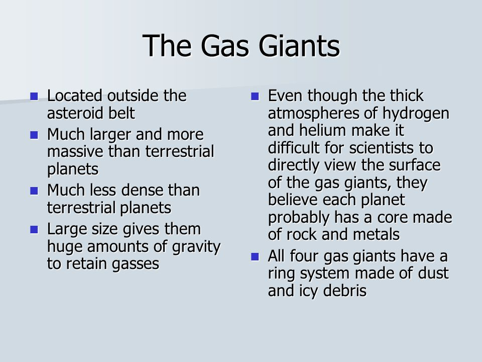 The Gas Giants Located outside the asteroid belt