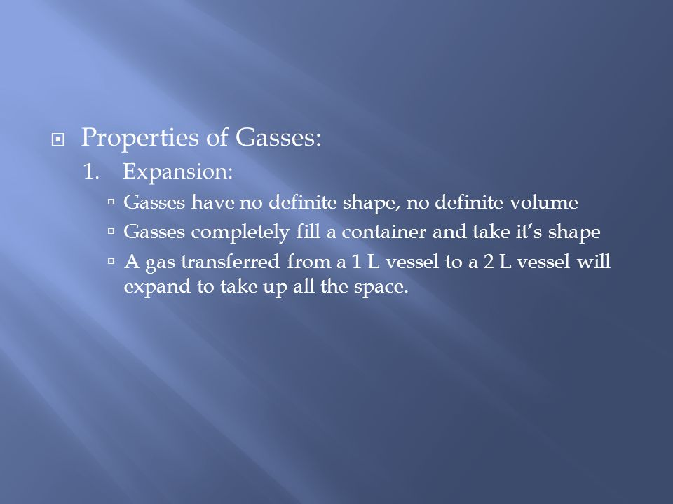 Properties of Gasses: 1. Expansion: