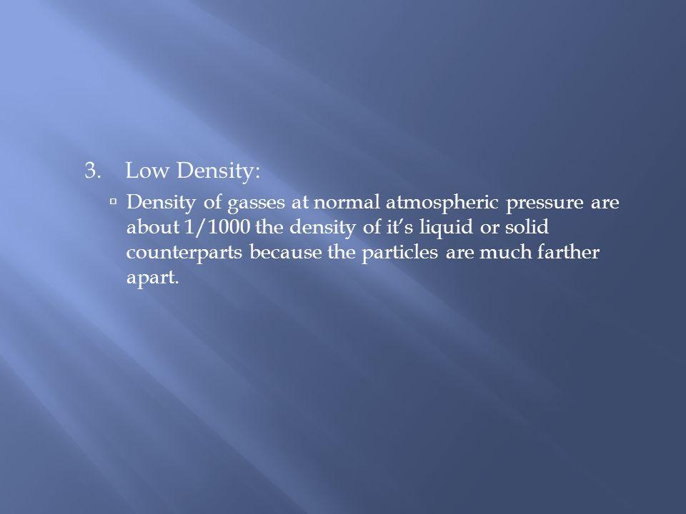 3. Low Density: