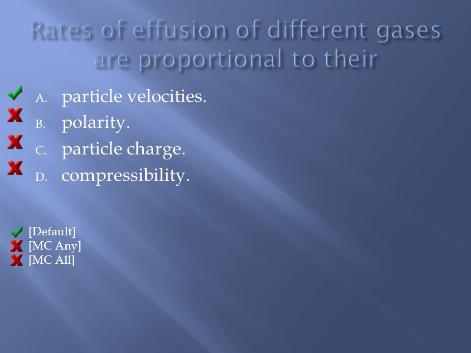 Rates of effusion of different gases are proportional to their