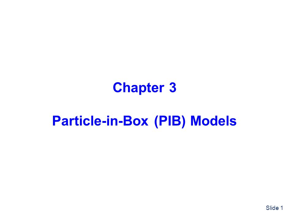 Particle-in-Box (PIB) Models