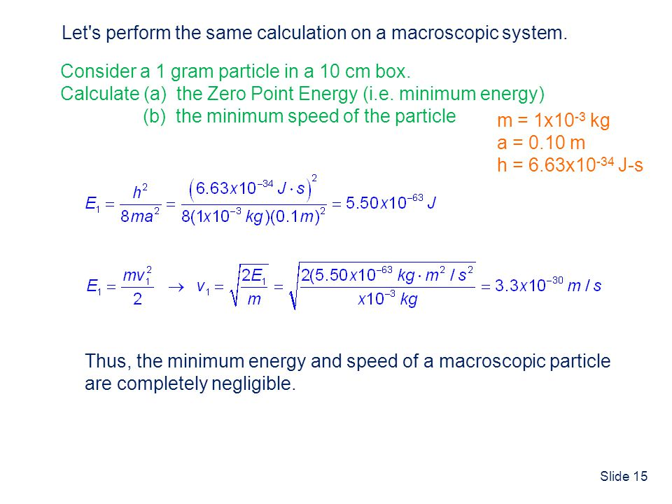 Let s perform the same calculation on a macroscopic system.