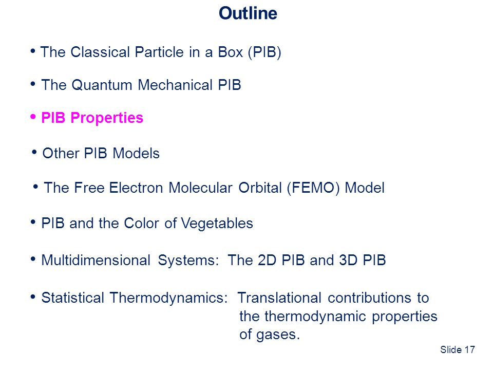 • The Classical Particle in a Box (PIB)
