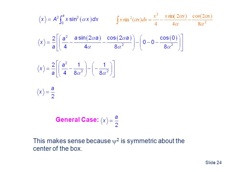 General Case: This makes sense because 2 is symmetric about the center of the box.