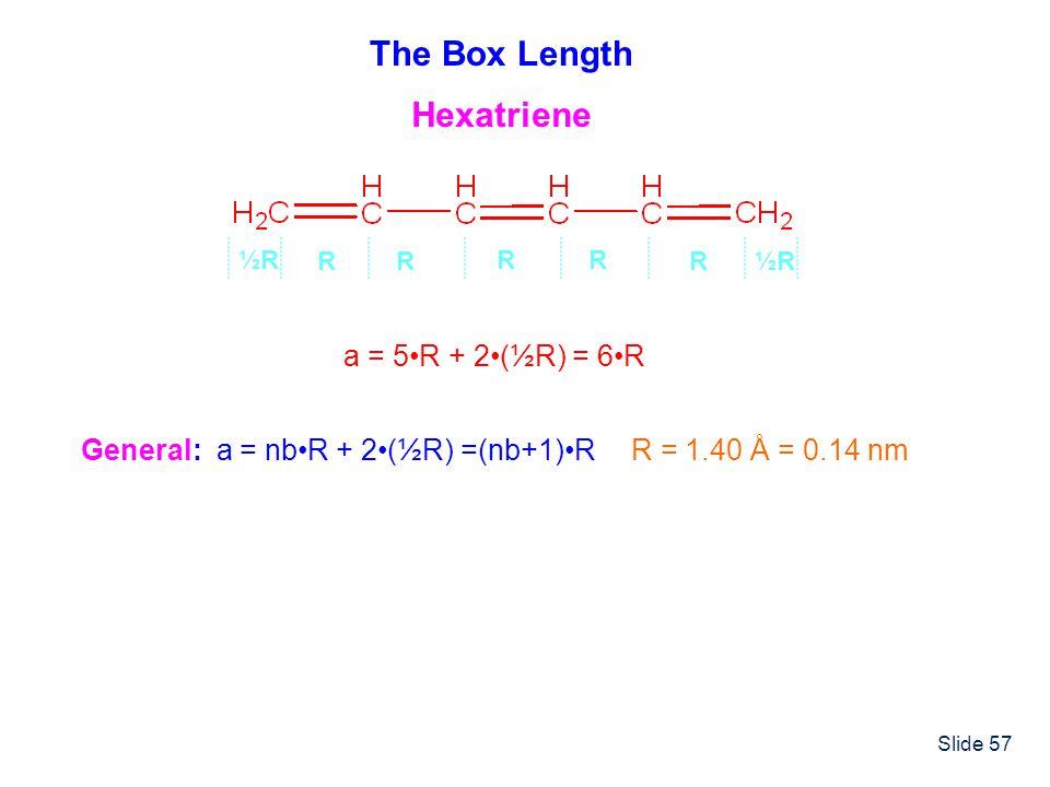 The Box Length Hexatriene a = 5•R + 2•(½R) = 6•R