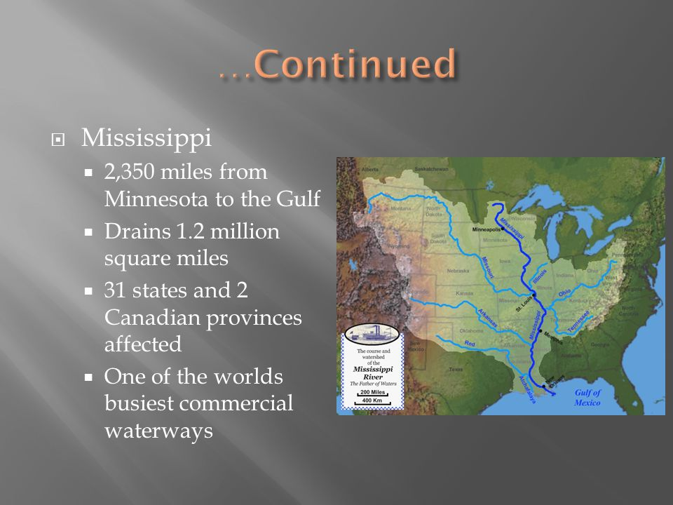 …Continued Mississippi 2,350 miles from Minnesota to the Gulf
