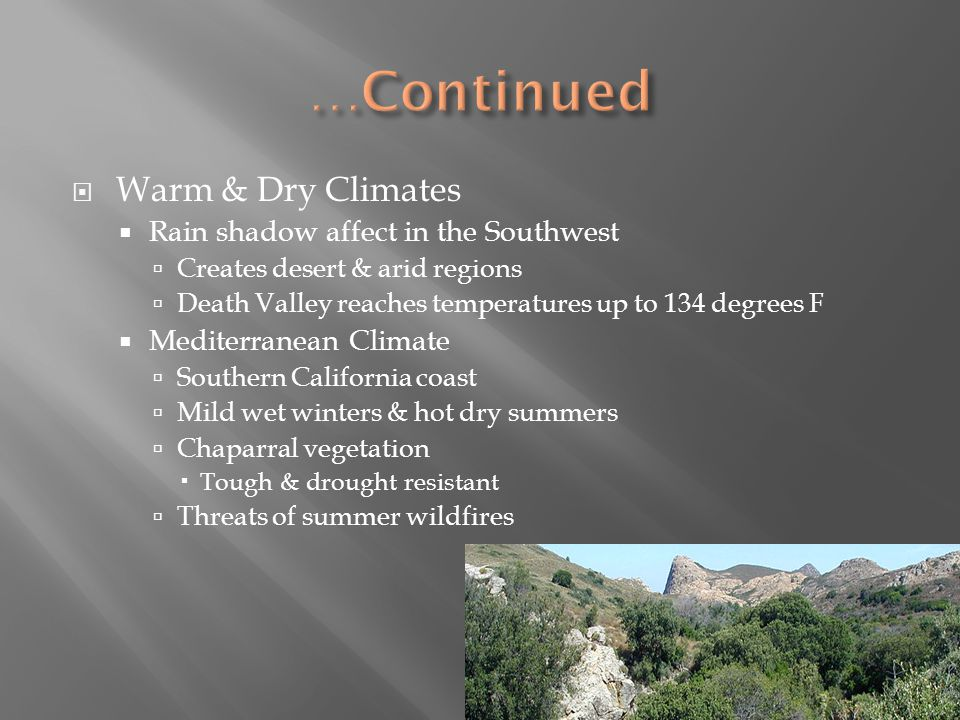 …Continued Warm & Dry Climates Rain shadow affect in the Southwest