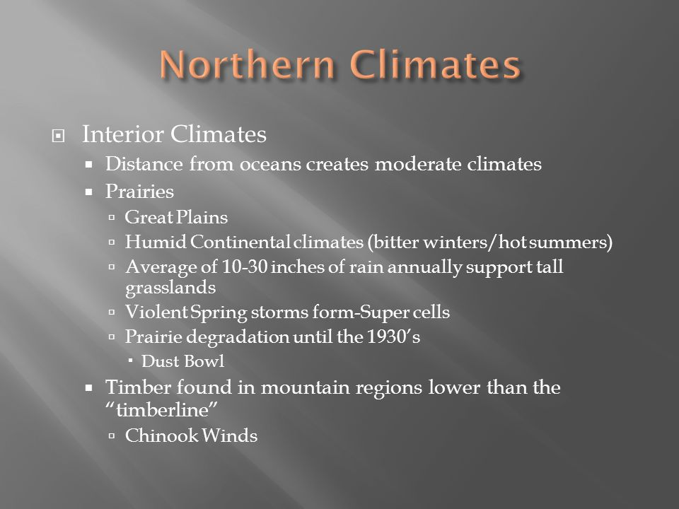 Northern Climates Interior Climates