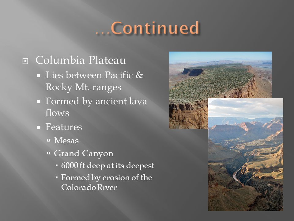 …Continued Columbia Plateau Lies between Pacific & Rocky Mt. ranges