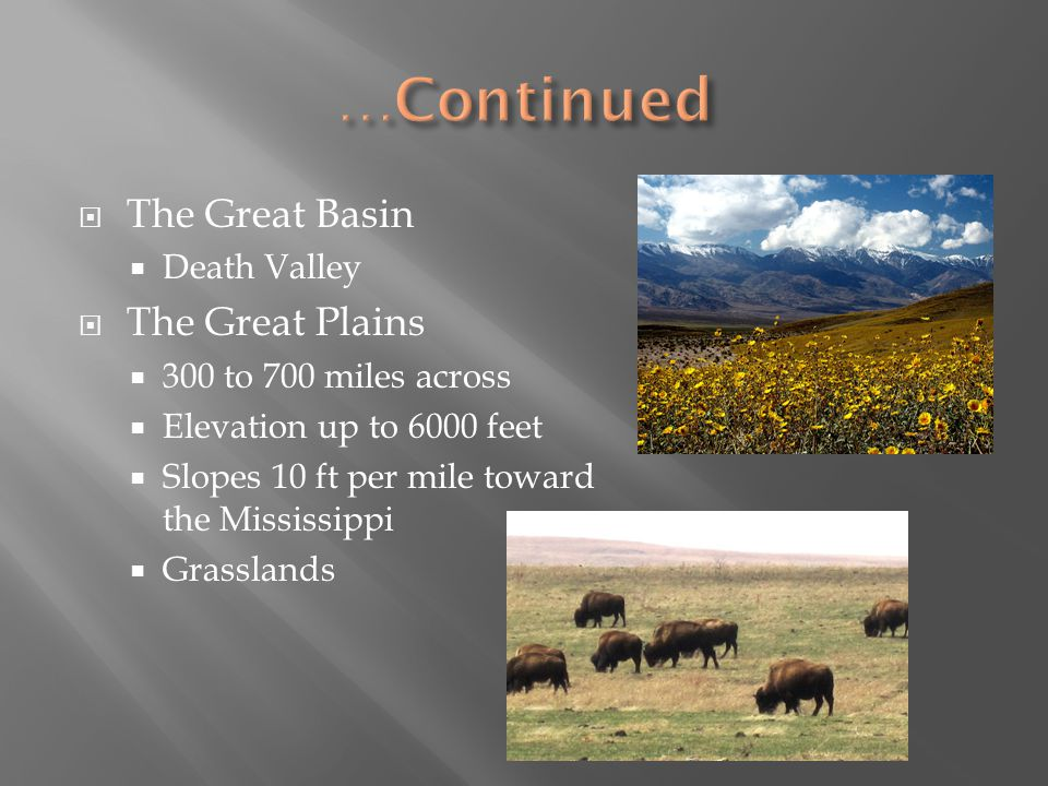 …Continued The Great Basin The Great Plains Death Valley
