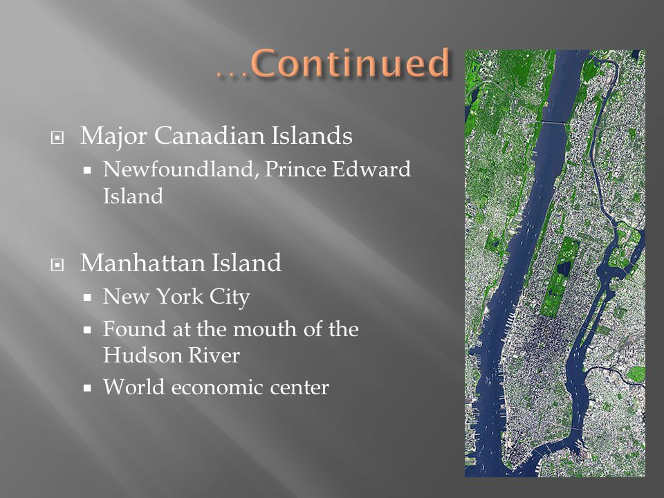 …Continued Major Canadian Islands Manhattan Island