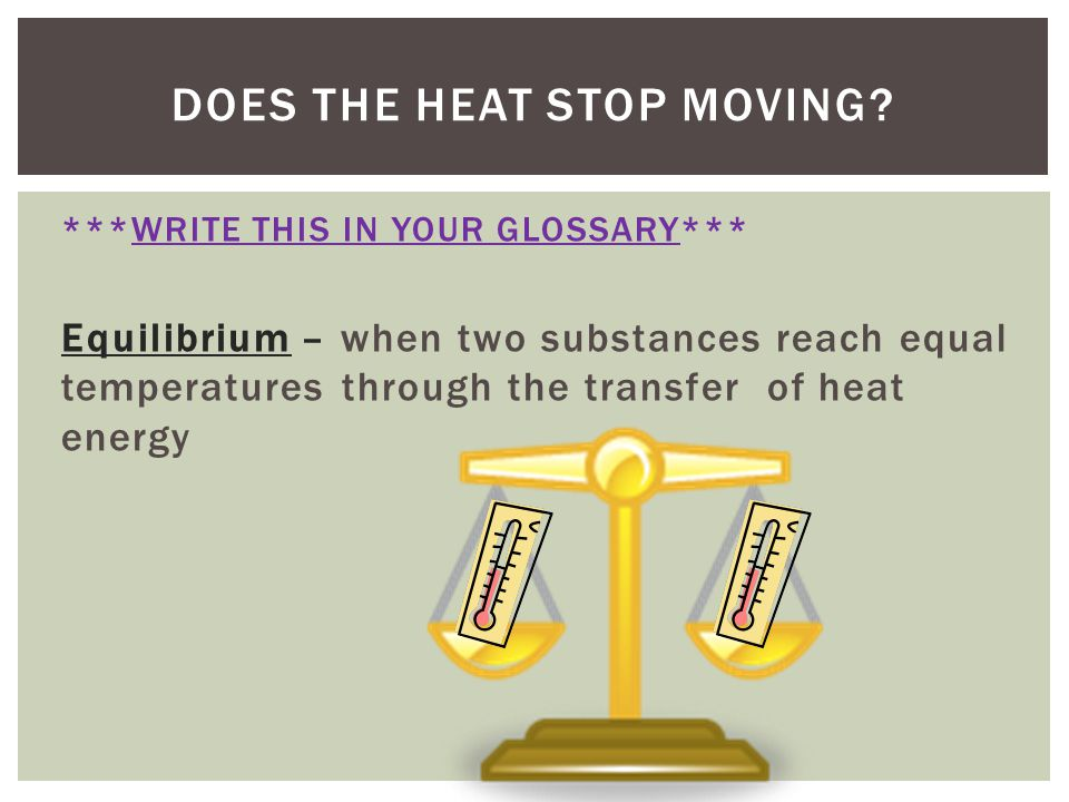 does the heat stop moving