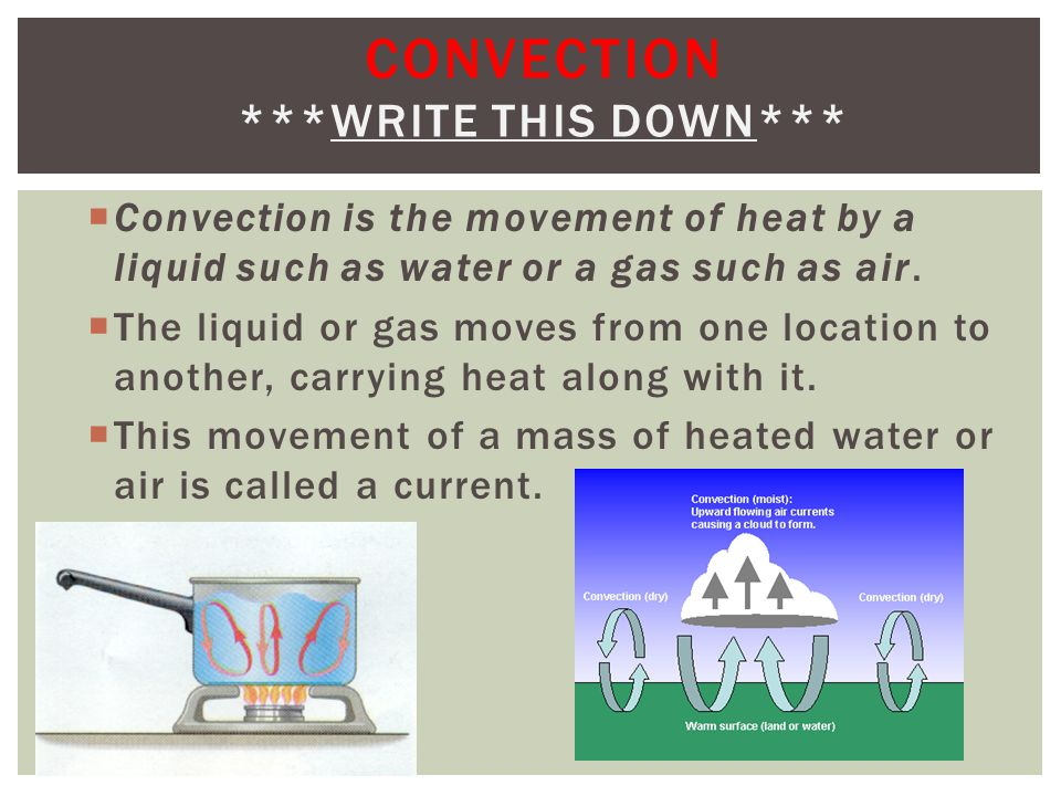 Convection ***Write this down***