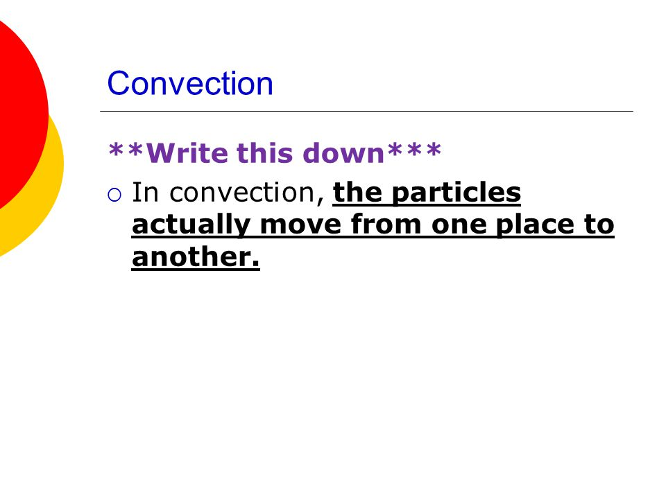 Convection **Write this down***
