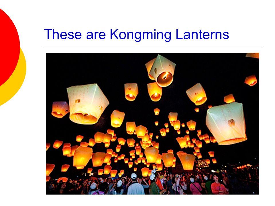 These are Kongming Lanterns