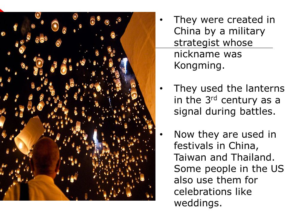 They were created in China by a military strategist whose nickname was Kongming.