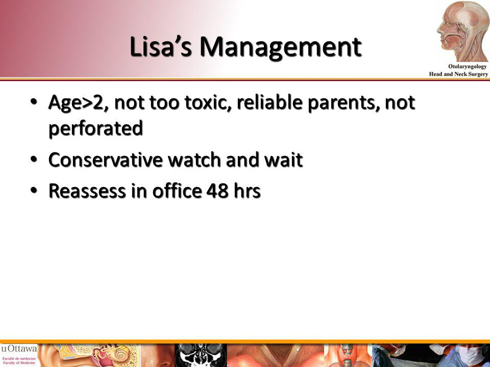 Lisa's Management Age>2, not too toxic, reliable parents, not perforated. Conservative watch and wait.