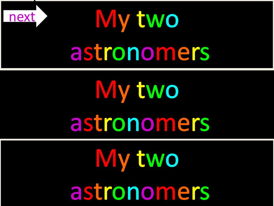 My two astronomers next My two astronomers My two astronomers