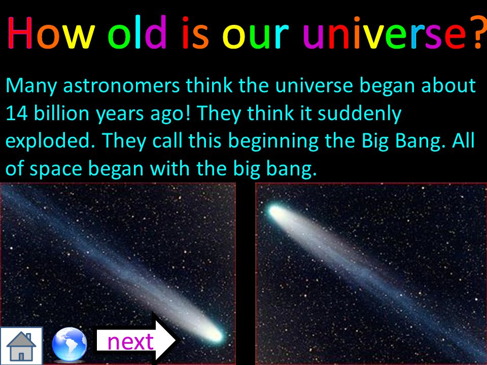 How old is our universe next