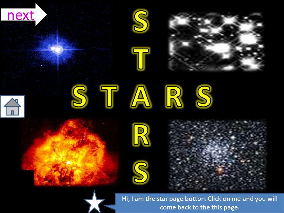 next S. T. R. S T A R S. Hi, I am the star page button.