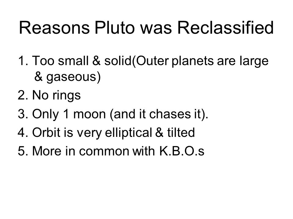 Reasons Pluto was Reclassified