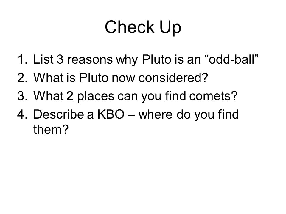 Check Up List 3 reasons why Pluto is an odd-ball