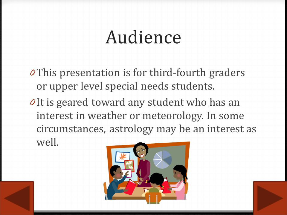 Audience This presentation is for third-fourth graders or upper level special needs students.