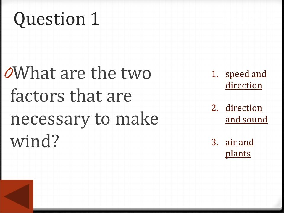 What are the two factors that are necessary to make wind