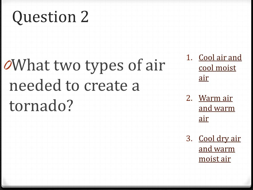 What two types of air needed to create a tornado
