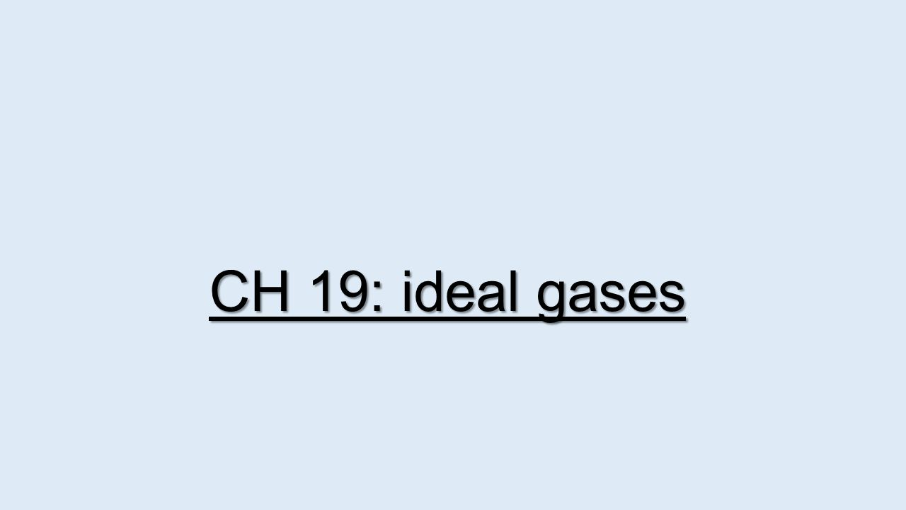 CH 19: ideal gases