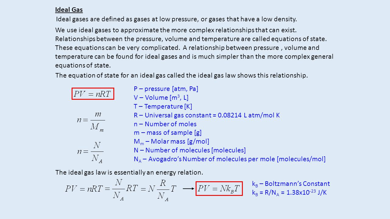 Ideal Gas Ideal gases are defined as gases at low pressure, or gases that have a low density.