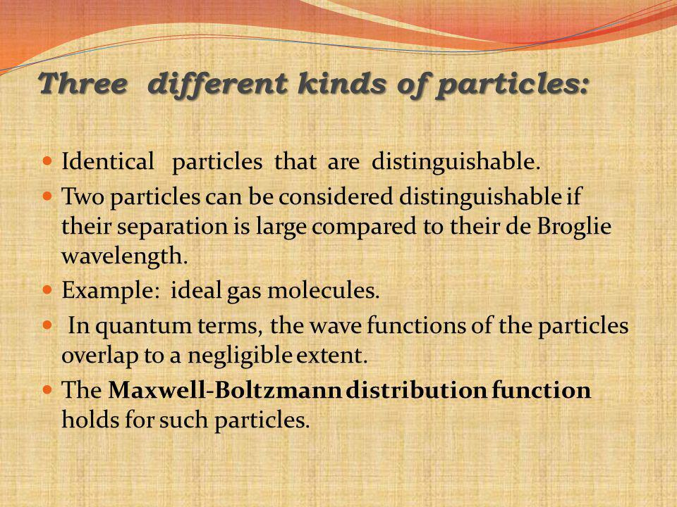 Three different kinds of particles: