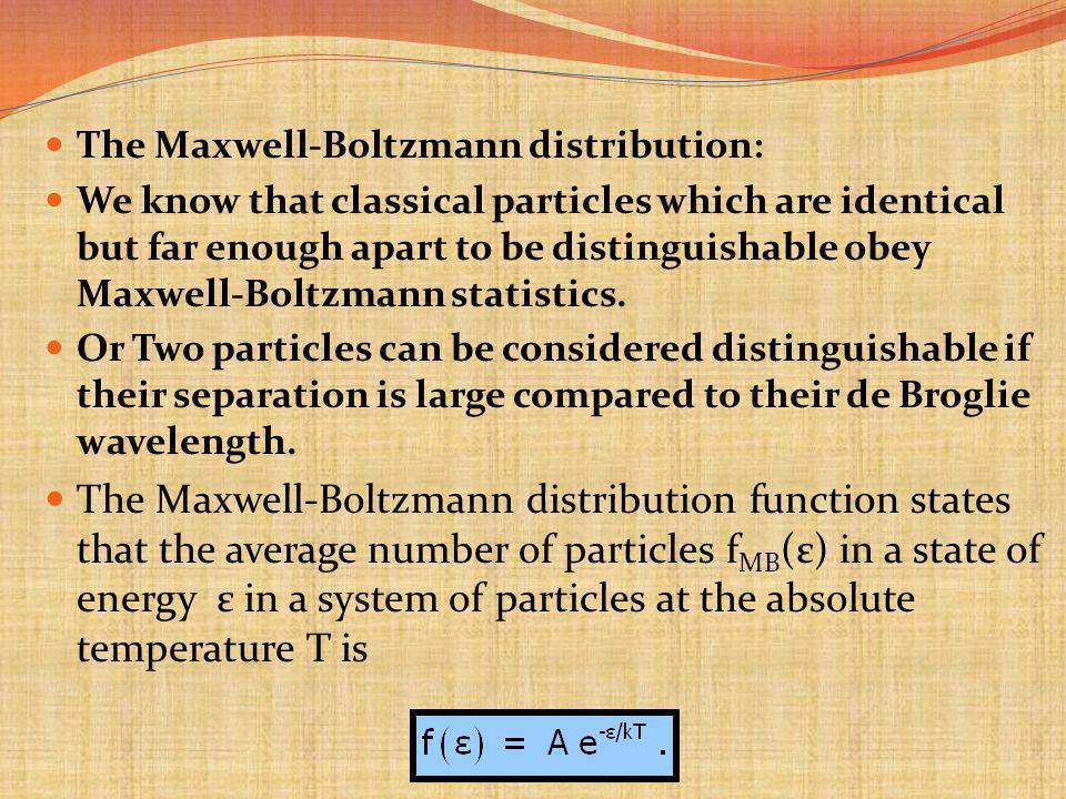 The Maxwell-Boltzmann distribution: