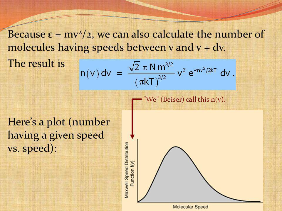 Here's a plot (number having a given speed vs. speed):
