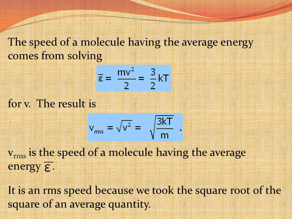 The speed of a molecule having the average energy comes from solving