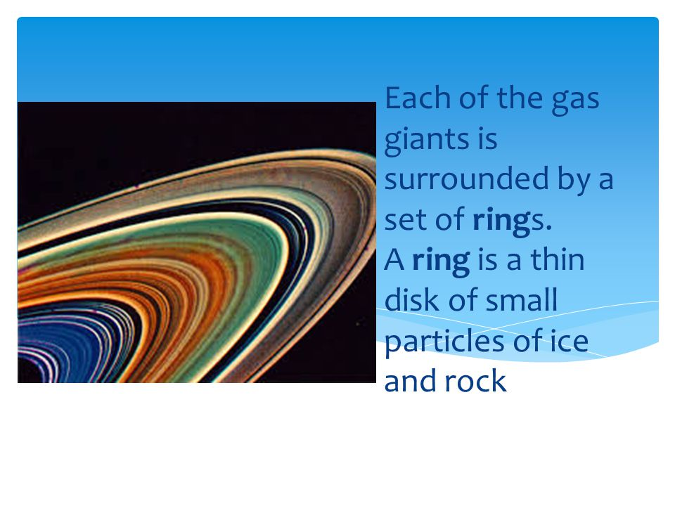 Each of the gas giants is surrounded by a set of rings.