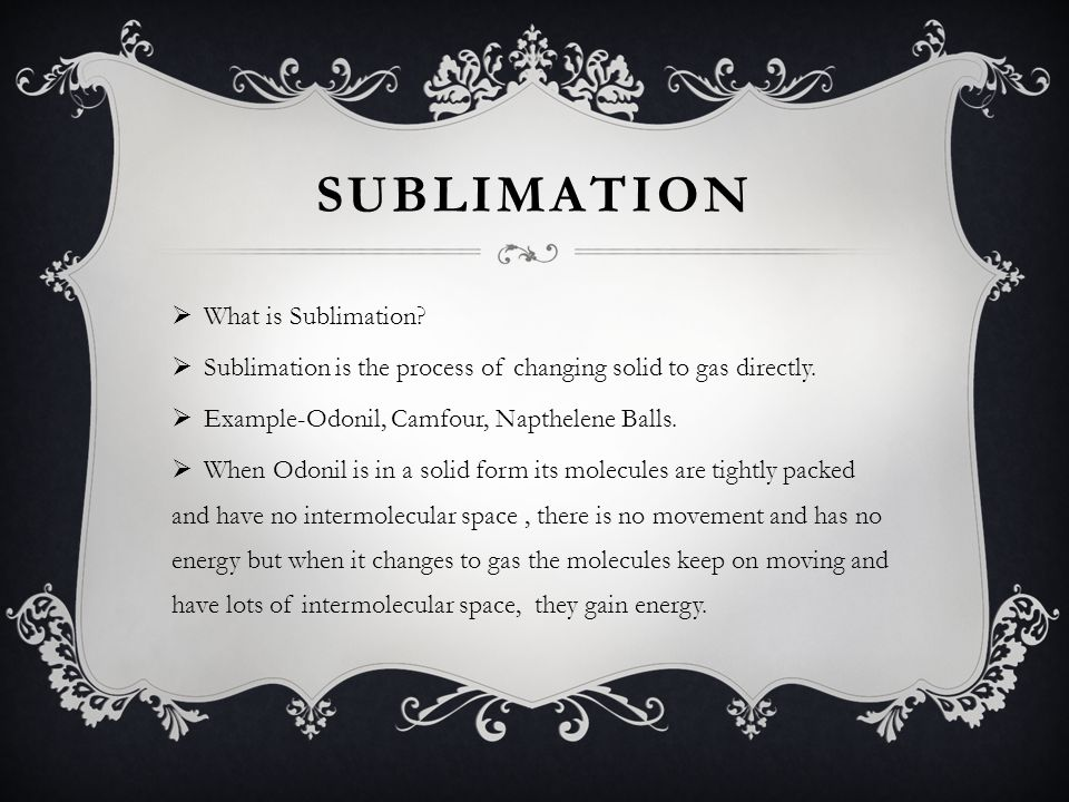 SUBLIMATION What is Sublimation
