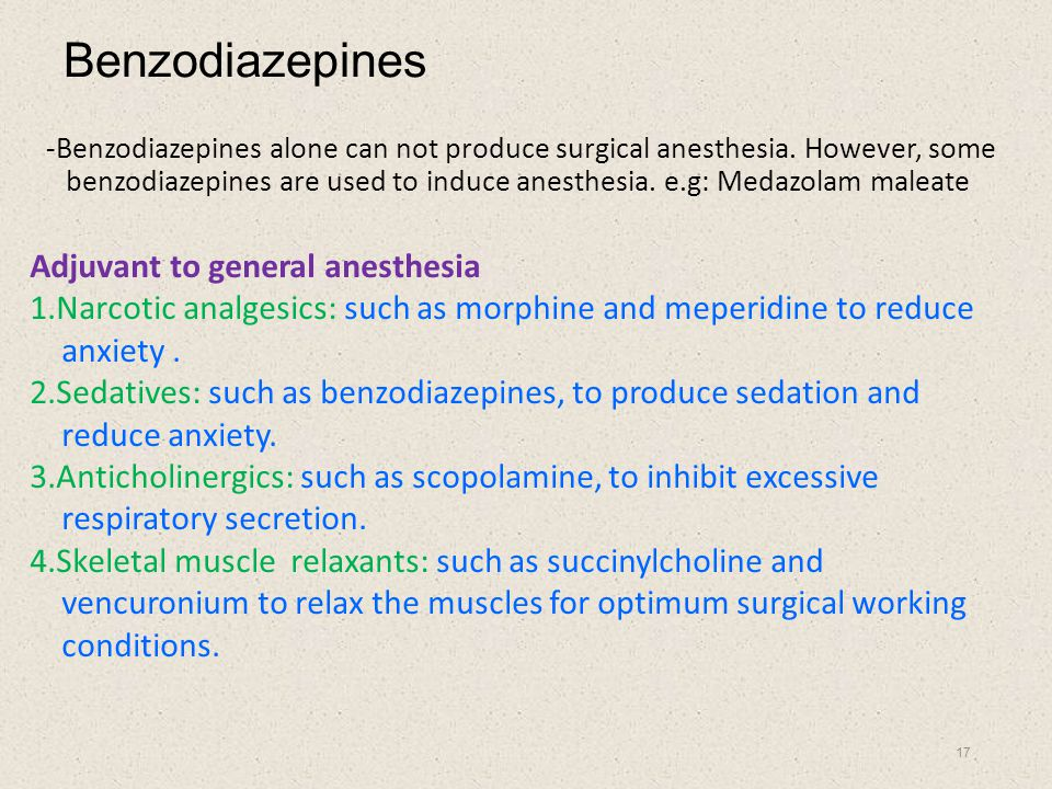 Benzodiazepines Adjuvant to general anesthesia