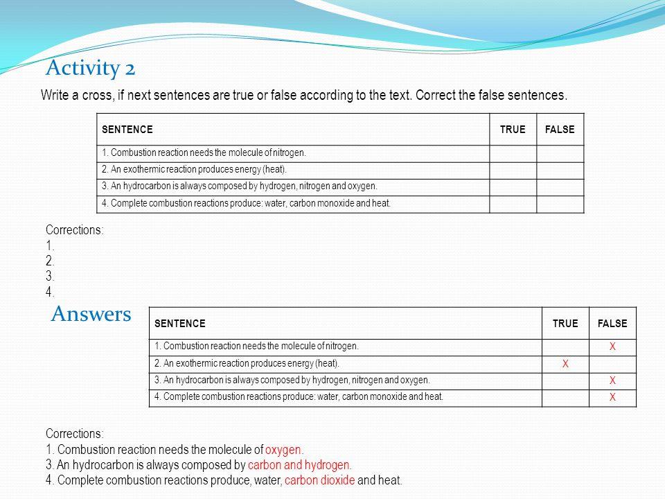 Activity 2 Write a cross, if next sentences are true or false according to the text. Correct the false sentences.