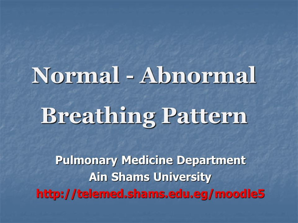 Normal - Abnormal Breathing Pattern
