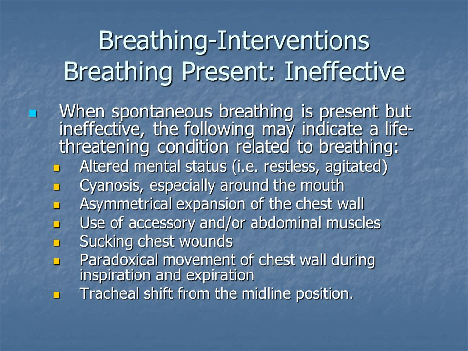 Breathing-Interventions Breathing Present: Ineffective