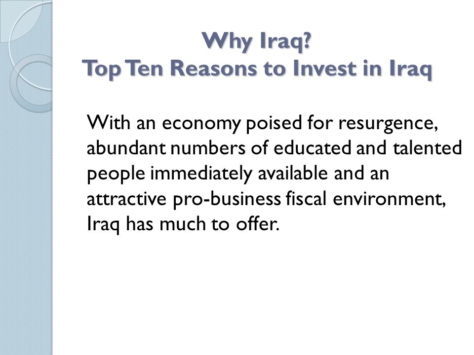 Why Iraq Top Ten Reasons to Invest in Iraq