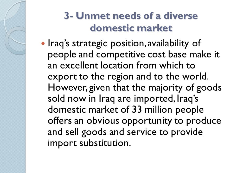3- Unmet needs of a diverse domestic market