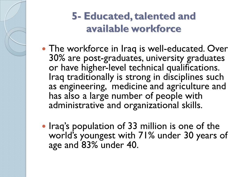 5- Educated, talented and available workforce