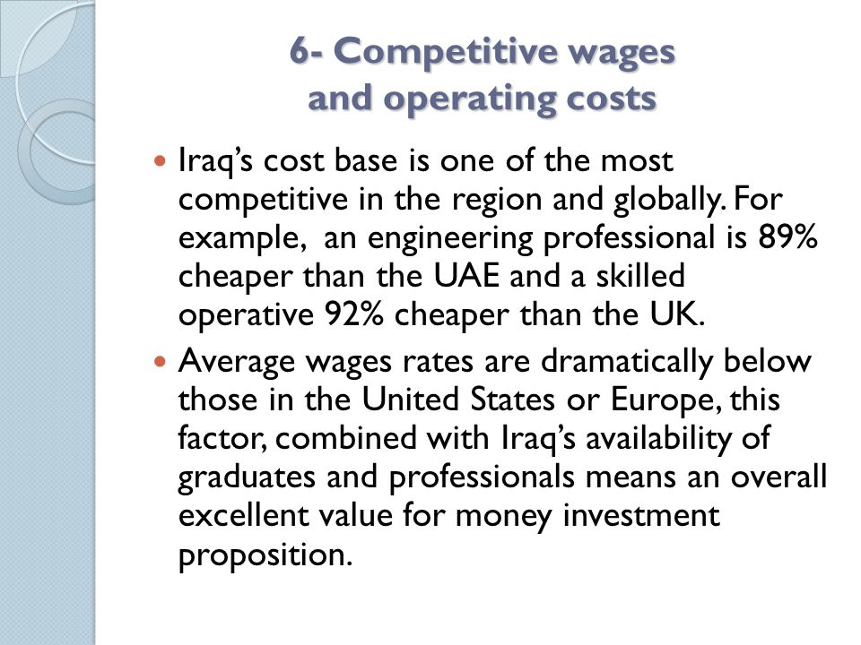 6- Competitive wages and operating costs
