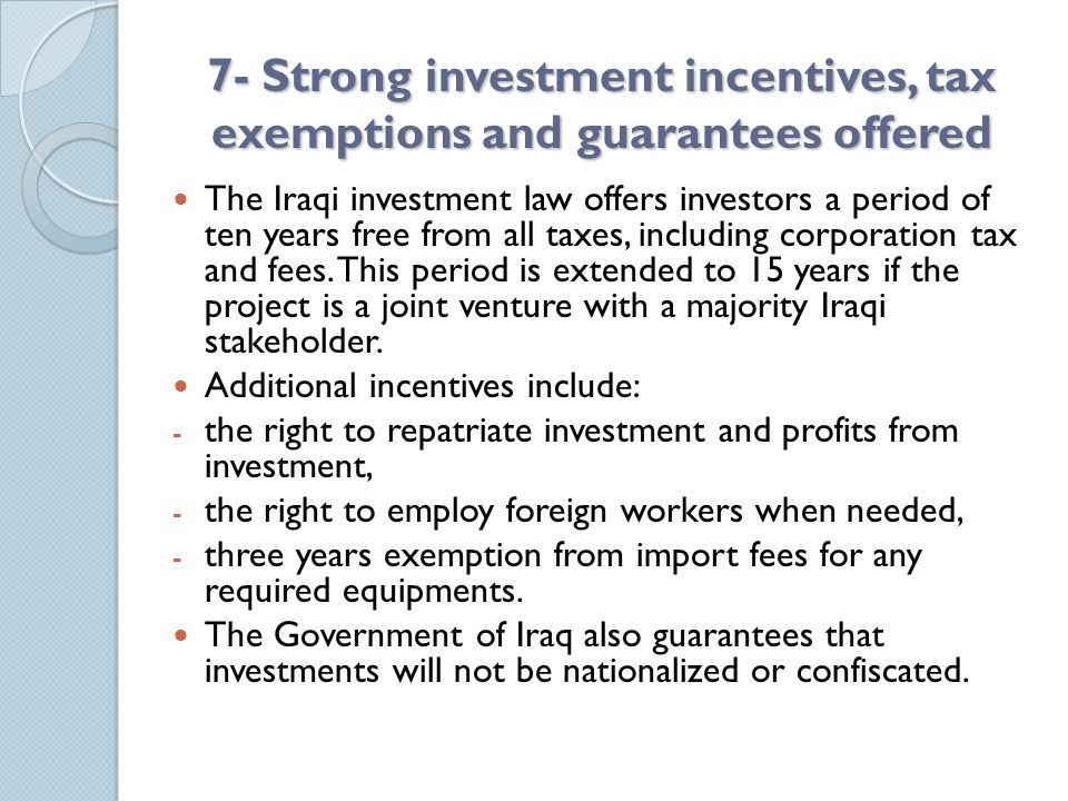 7- Strong investment incentives, tax exemptions and guarantees offered