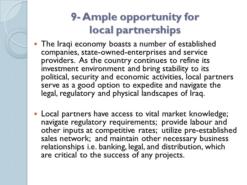 9- Ample opportunity for local partnerships