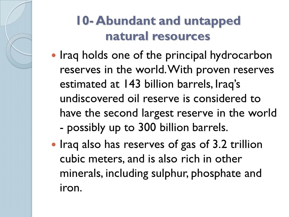 10- Abundant and untapped natural resources